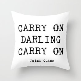 Carry On Darling Carry On. Throw Pillow