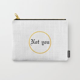Not you Carry-All Pouch