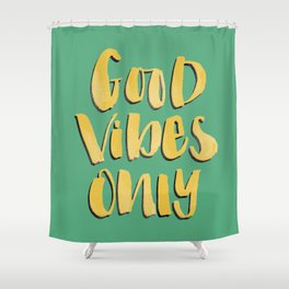 Good Vibes Only - Green and Gold hand lettered Shower Curtain