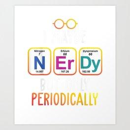 Periodic Table Gift T-Shirt Funny Nerd Joke Tee T-Shirt Art Print