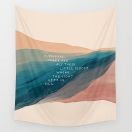 """""""Even Here, There Are All These Little Places Where The Light Gets In."""" Wall Tapestry"""