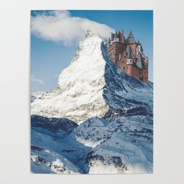 Castle on the Hill Matterhorn and Burg Eltz Castle in Germany Poster