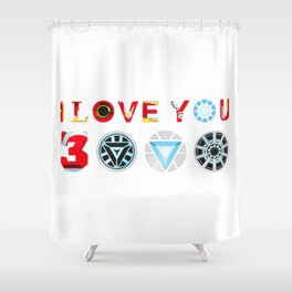 I Love You 3000 Shower Curtain