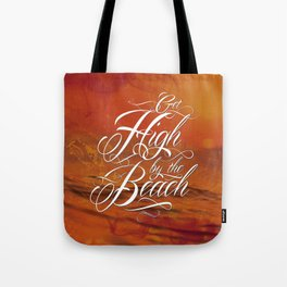 Get high by the beach Tote Bag