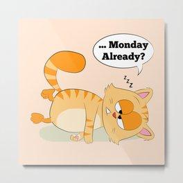Even Cat Hates Monday Metal Print