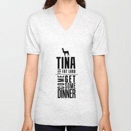TINA, YOU FAT LARD Unisex V-Neck