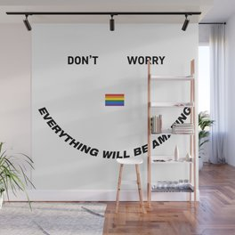 don't worry everything will be amazing Wall Mural