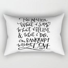 Bankrupt Without Love Rectangular Pillow