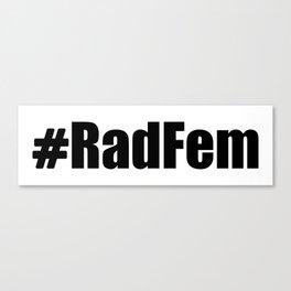 #RadFem Radical Feminist Canvas Print