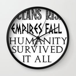 Oceans Rise Empires Fall Wall Clock