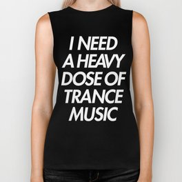 I Need A Dose Of Trance Music Biker Tank