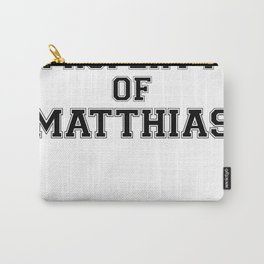 Property of MATTHIAS Carry-All Pouch