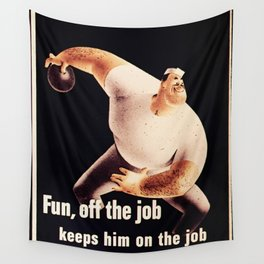 Fun, off the Job Keeps Him on the Job Wall Tapestry