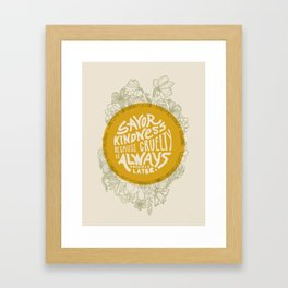 Savor Kindness Framed Art Print