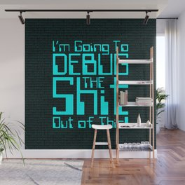 Debug IT / When all else fails… Wall Mural