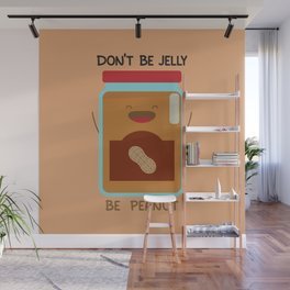 Don't Be Jelly Be Peanut Wall Mural