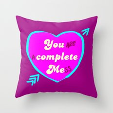 You are a complete mess Throw Pillow