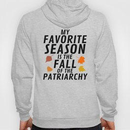 My Favorite Season is the Fall of the Patriarchy Hoody