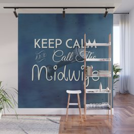 Keep Calm and Call The Midwife Wall Mural