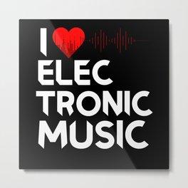I Love Electronic Music Metal Print