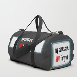 My cores are hot for you CPU Duffle Bag