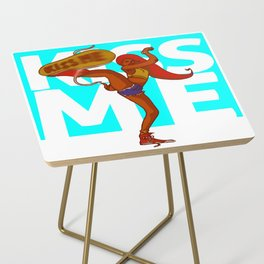 Kiss me kick girl Side Table