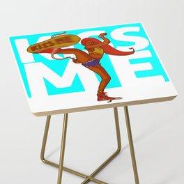 Kiss me kick girl Side Table