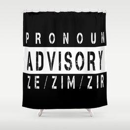 Pronoun Advisory (Ze/Zim) Shower Curtain