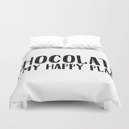 Chocolate Is My Happy Place Duvet Cover