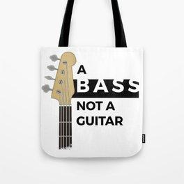 A Bass, not a Guitar Tote Bag