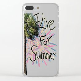 I Live For Summer Clear iPhone Case