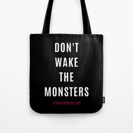Don't Wake The Monsters Tote Bag