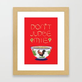 Don't Judge Mie Framed Art Print