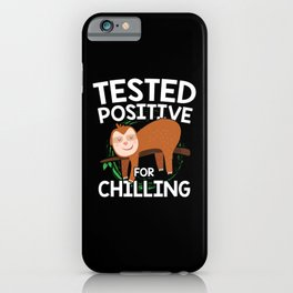 Tested Positive For Chilling Chiller iPhone Case