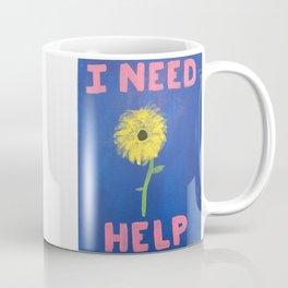 I Need Help Coffee Mug