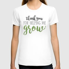 Thank You For Helping Me Grow T-shirt