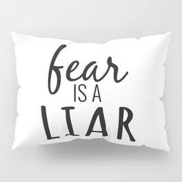 Fear Is A LIAR Inspirational Christian quote for gift Pillow Sham