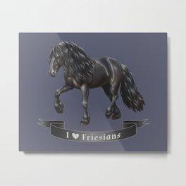 I Love Friesian Horses Metal Print