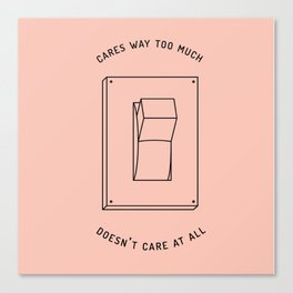 there's no in-between Canvas Print