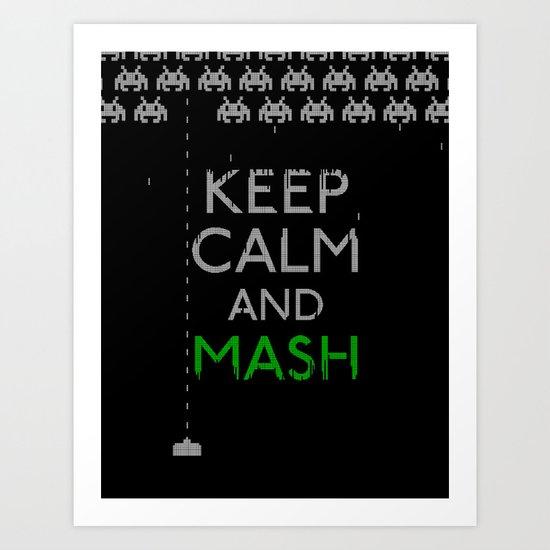 Keep Calm and Mash Art Print