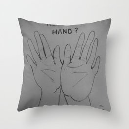 Need a Hand Throw Pillow