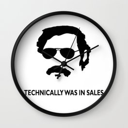 Technically was in Sales Funny T-shirt Pablo Escobar Wall Clock