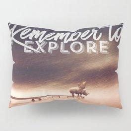 Remember to explore - text version Pillow Sham