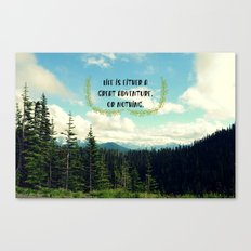 Life is a Great Adventure Canvas Print