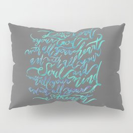 Love the Lord - Mark 12:30 Pillow Sham