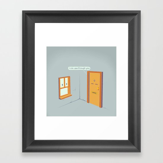 I can see through you Framed Art Print
