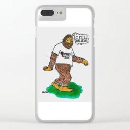 Bigfoot Still Believes Clear iPhone Case