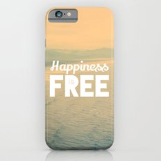 Happiness is Free. iPhone 6s Slim Case
