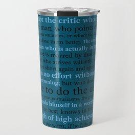 It's Not the Critic That Counts / Blue Travel Mug