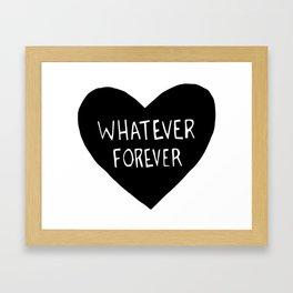 Whatever Forever Framed Art Print
